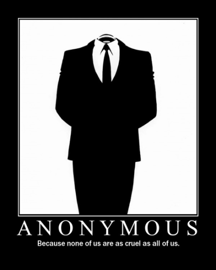 480px-Anonymousbecause none of us are as cruel as all of us